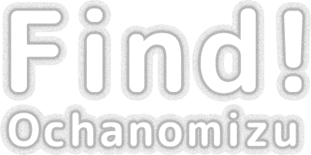 Find! Ochanomizu